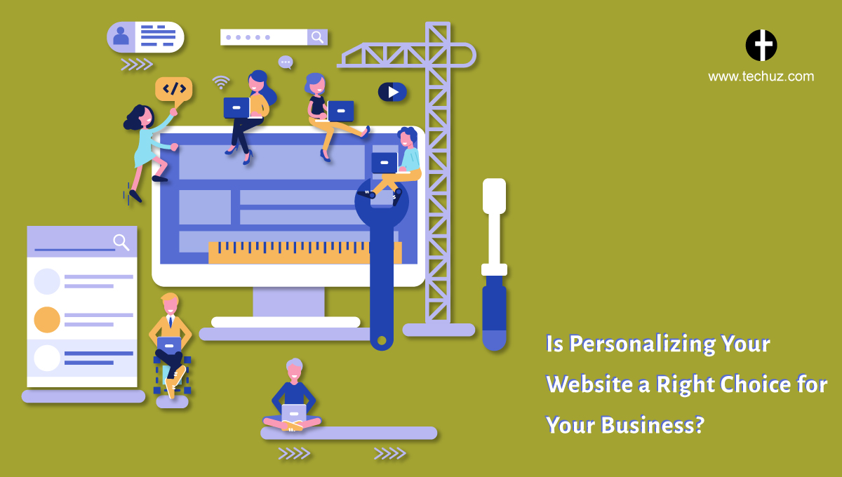 Is Personalizing Your Website a Right Choice for Your Business?
