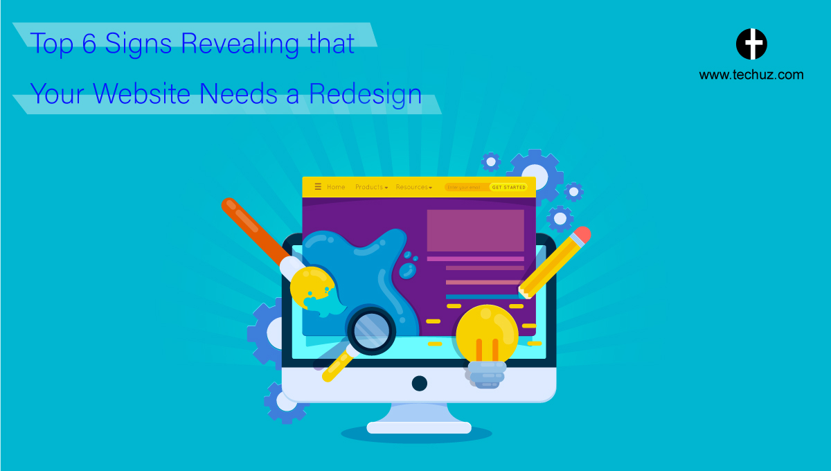 Top 6 Signs Revealing that Your Website Needs a Redesign