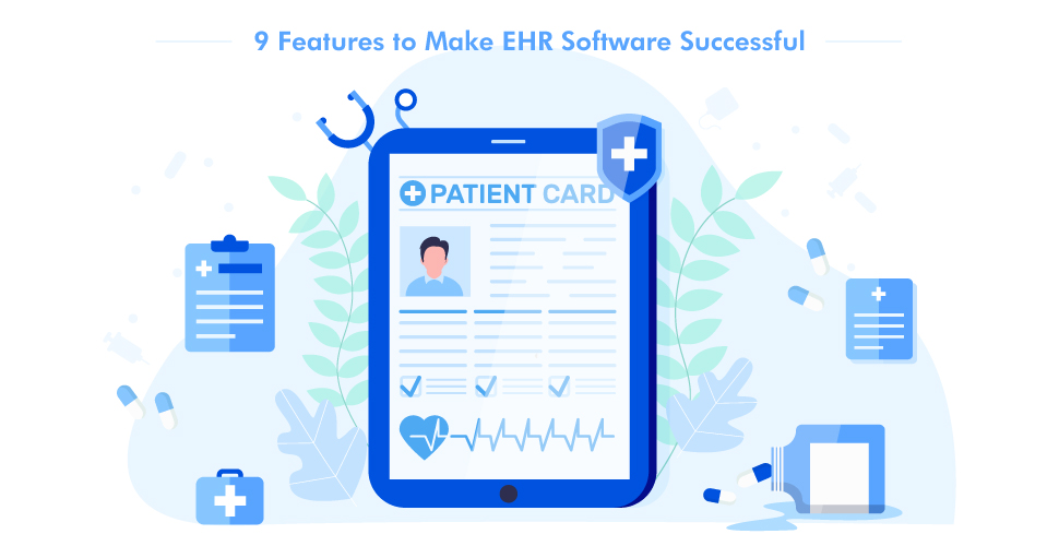 What is EHR (Electronic Health Record)? And 9 Must-Have Features to Make EHR Software Successful