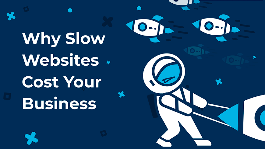 How Slow Websites Can Severely Impact Your Business