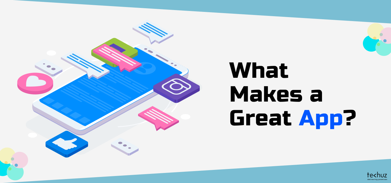 What Makes a Good App? 10 Key Elements to Develop a Successful App